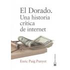 El Dorado. Una historia crítica de internet