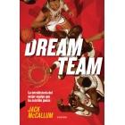 Dream team. La intrahistoria del mejor equipo que ha existido jamás