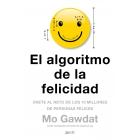 El algoritmo de la felicidad. Únete al reto de los 10 millones de personas felices
