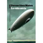 La vida aèria: un dietari (Premi Carles Rahola d'assaig)