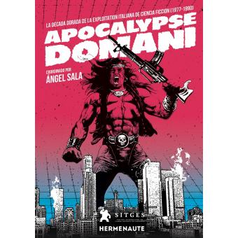 Apocalypse domani. La década de la exploitation italiana de ciencia ficción (1977-1990)