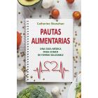 Pautas alimentarias. Una guía médica para comer de forma saludable