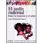 El jardin maternal. Entre la intuicion y el saber