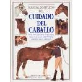 Manual completo del cuidado del caballo una guía esencial y práctica p