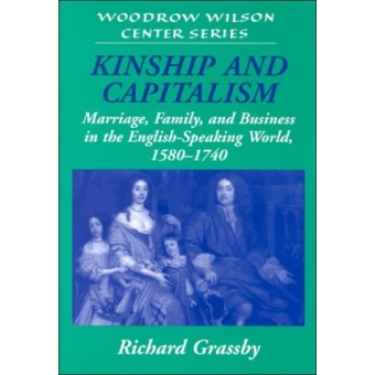 Kinship and capitalism (Marriage, family, and business in the english-speaking world, 1580-1740)