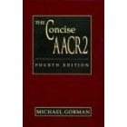The concise AACR2 (fourth edition, 2004 update)