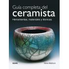 Guía completa del ceramista. Herramientas, materiales y técnicas