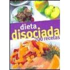 Dieta disociada. 200 recetas