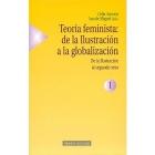 Teoría feminista: de la Ilustración a la Globalización Vol.1:De la ilustración al segundo sexo