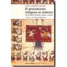 El pensamiento indígena en América. Los antiguos andinos, mayas y nahuas