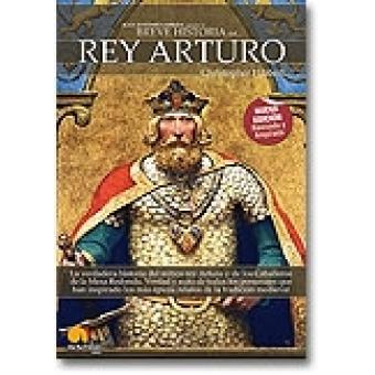 Breve historia del rey Arturo. La verdadera historia del mítico Rey Arturo y los Caballeros de la Mesa