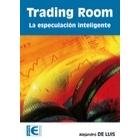 Trading room. La especulación inteligente