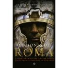 Legiones de Roma: la historia definitiva de todas las legiones imperiales romanas