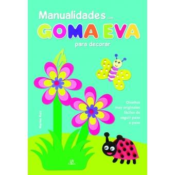 Manualidades con Goma EVA para decorar