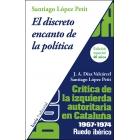 El discreto encanto de la política. Crítica de la izquierda autoritaria en Catalunya 1967-1974. Ruedo ibérico. Edición especial 40 años