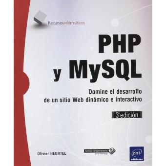 PHP y MySQL. Domine el desarrollo de un sitio Web dinámico e interactivo - 3ª edición