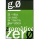 Gramàtica zero, 2a ed.. El millor ús amb la mínima gramàtica