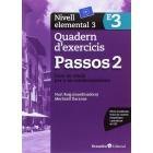 Passos 2. Quadern d'exercicis. Nivell elemental 3. Nivell Elemental. Curs de català per a no catalanoparlants