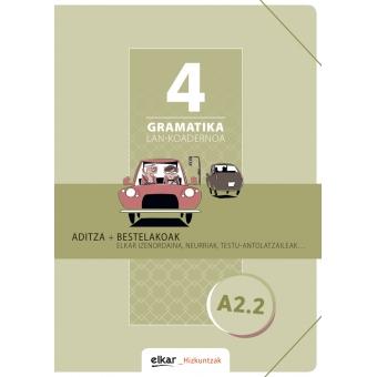 Gramatika. Lan-koadernoa 4 (A2-2). Aditza + Bestelakoak