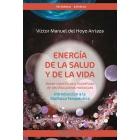 La energía de la salud y de la vida.Bases científicas y filosóficas de las disciplinas holísticas