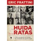 La huida de las ratas. Cómo escaparon de Europa los criminales de guerras nazis