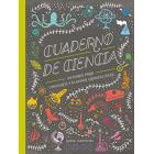 Cuaderno de Ciencia. Un diario para conocerte y plasmar grandes ideas.
