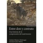 Entre don y contrato: una historia de la compresión del matirmonio