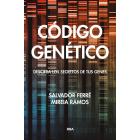 Código genético. Descifra los secretos de tus genes