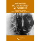 Du Groenland au Pacifique. Deux ans d'intimite avec des tribus d'esquimaux inconnus 1936-1937
