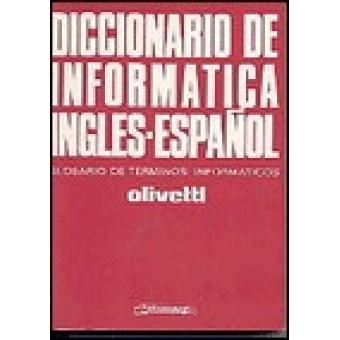 Diccionario de informática inglés-español ( glosario de términos informáticos )
