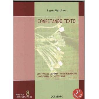 Conectando texto. Guía para el uso efectivo de elementos conectores en castellano