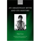 An amazonian myth and its history