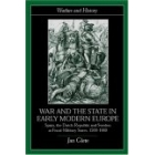 War and the state in early modern europe : Spain, the Dutch Republic and Sweden as fiscal-military states, 1500-1660