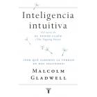 Inteligencia intuitiva.¿Por qué sabemos la verdad en dos segundos?