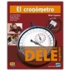 El Cronómetro. Nivel Superior. Manual de preparación del DELE (Libro + 2 Audio CDs)