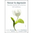 Vencer la depresión. Descubre el poder de las técnicas del mindfulness