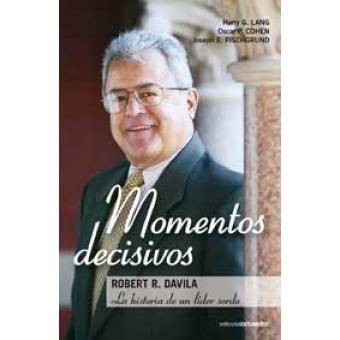 Momentos decisivos. Robert R. Davila, la historia de un líder sordo