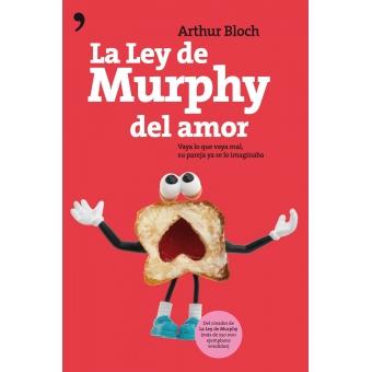 La ley de Murphy del amor : Vaya lo que vaya mal, su pareja ya se lo imaginaba