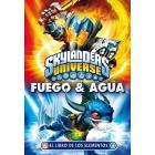 Skylander Universe. El libro de los elementos. Fuego y agua