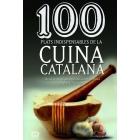 100 plats indispensables de la cuina catalana. De la cuina de les àvies als germans Roca