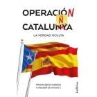Operación Cataluña. La verdad oculta