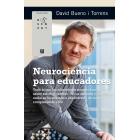 Neurociencia para educadores. Todo lo que los educadores siempre han querido saber sobre el cerebro