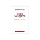 Obras completas de Joseph Ratzinger. IV: Introducción al cristianismo