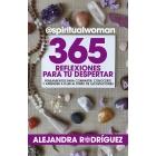 @spiritualwoman.365 reflexiones para tu despertar. pensamientos para compartir, conocerte y aprender a fluir al ritmo de las estaciones