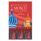 Moscú Un pagano en la santa Rusia