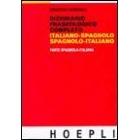 Dizionario fraseologico completo. spagnolo - Italiano. Hoepli