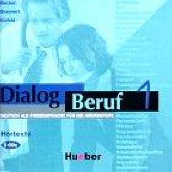 Dialog Beruf 1. Deutsch als Fremdsprache für die Grundstufe.(3 CDs)