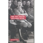 War 1939:dealing with Adolf Hitler (Uncovered documents)