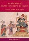The history of islamic political thought (From the Prophet to the present)