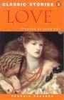 Classic stories : love (Penguin Readers-5. Upper-Intermediate)